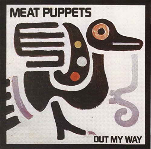 Meat Puppets Out My Way