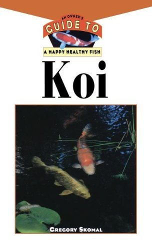 Gregory Skomal The Koi An Owner's Guide To A Happy Healthy Fish