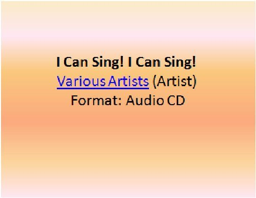 Various Artists I Can Sing! I Can Sing!