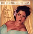 Flying Neutrinos I'd Rather Be In New Orleans