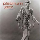 Platinum Jazz Vol. 1 Platinum Jazz Platinum Jazz