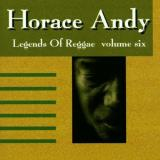Horace Andy Vol. 6 Legends Of Reggae Legends Of Reggae