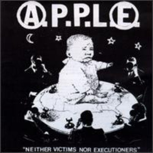 A.P.P.L.E. Neither Victims Nor Executione