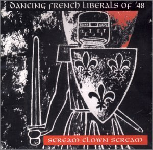 Dancing French Liberals Of 48 Scream Clown Scream