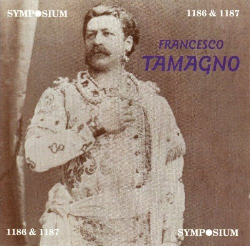 Francesco Tamagno Arias Tamagno (ten)