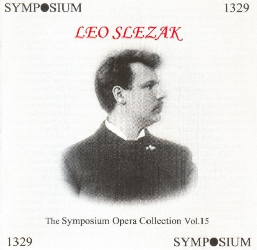 Leo Slezak Symposium Opera Collection Vol Slezak*leo (ten)