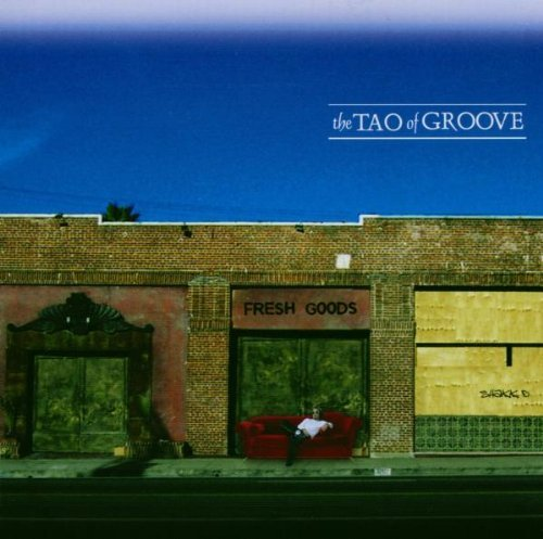 The Tao Of Groove Fresh Goods