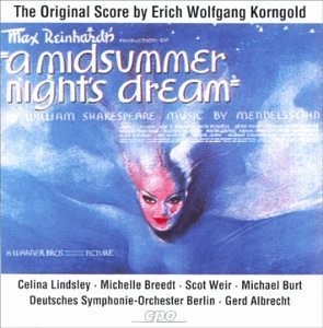 E.W. Korngold Midsummer Nights Dream Lindsley Breedt Weir Burt Albrecht German So Berlin