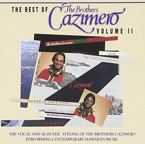 Brothers Cazimero Vol. 2 Best Of Brothers Cazime