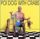 Rap Reiplinger Poi Dog With Crabs