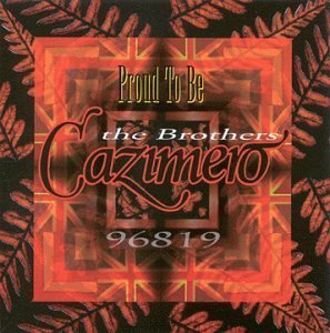 Brothers Cazimero Proud To Be