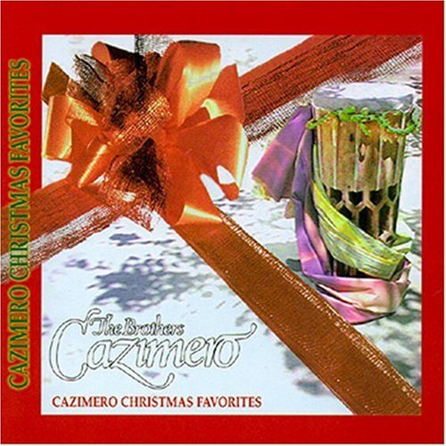 Brothers Cazimero Cazimero Christmas Favorites