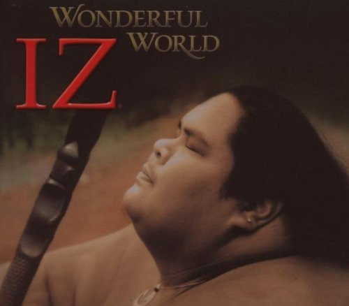 Israel Kamakawiwo'ole Wonderful World