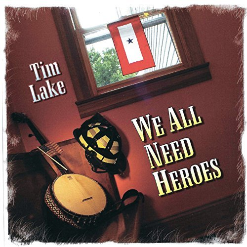 Tim Lake We All Need Heroes