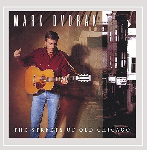 Mark Dvorak Streets Of Old Chicago
