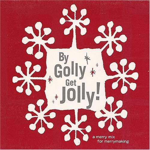By Golly Get Jolly By Golly Get Jolly