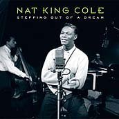 Cole Nat King Stepping Out Of A Dream