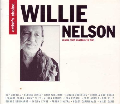 Nelson Willie Artist's Choice Music That Matters To Him
