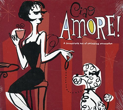Ciao Amore! Lovestruck Set Of Swinging Serenades