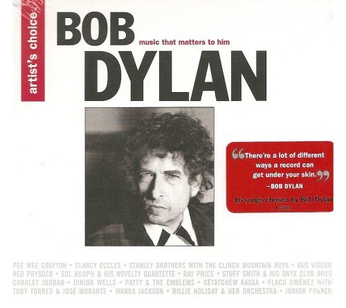Artist's Choice Bob Dylan Music That Matters To Him