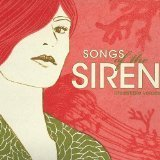 Songs Of The Siren Irresistible Voices Songs Of The Siren Irresistible Voices