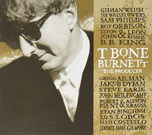 T Bone Burnett The Producer T Bone Burnett The Producer
