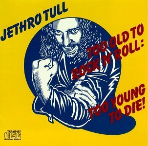 Jethro Tull Too Old To Rock 'n Roll