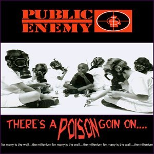 Public Enemy There's A Poison Goin On Explicit Version