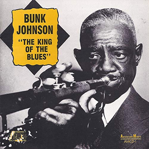 Bunk Johnson King Of Blues