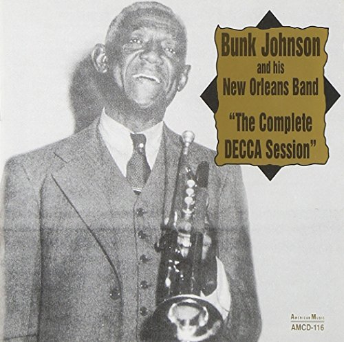Bunk & His New Orleans Johnson Complete Decca Session