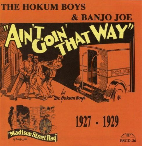 Hokum Boys & Banjo Joe Ain't Goin' That Way