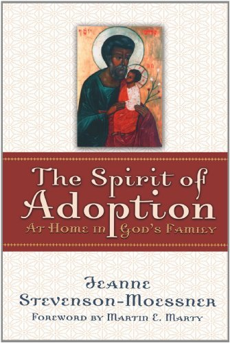 Jeanne Stevenson Moessner The Spirit Of Adoption At Home In God's Family