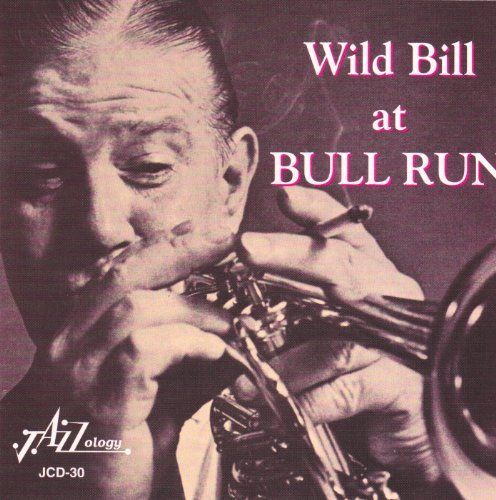 Wild Bill Davison Wild Bill At Bill Run Feat. Harris Gwaltney Knox Betts Jordan