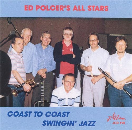 Ed Polcer Coast To Coast Swingin Jazz
