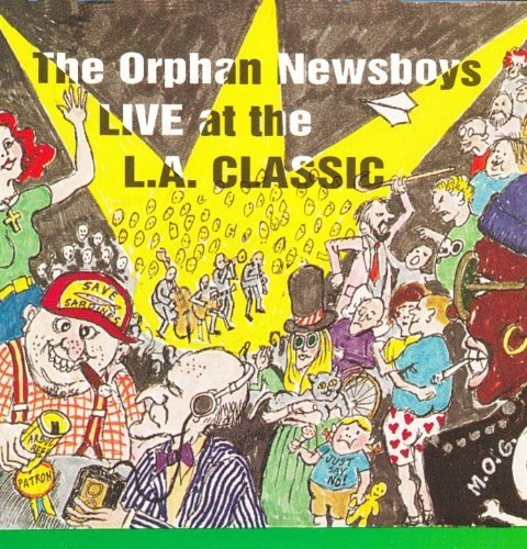 Orphan Newsboys Live At The L.A. Classic