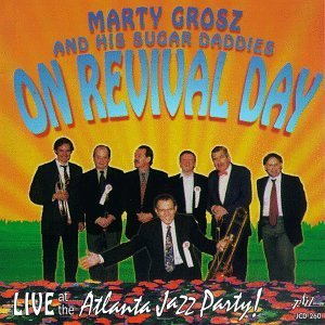 Marty Grosz On Revival Day