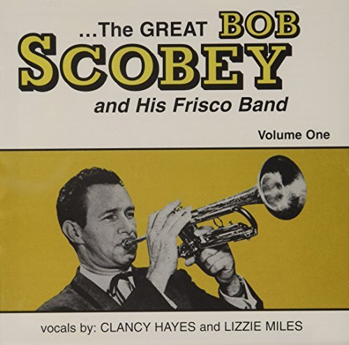 Bob Frisco Scobey Band Vol. 1 Great Bob Scobey & His Feat. Hayes Miles Napier Short