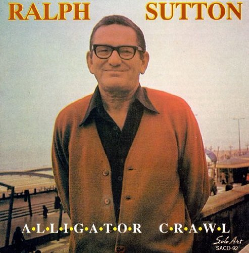 Ralph Sutton Alligator Crawl