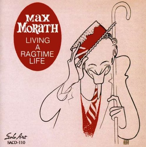 Morath Max Living A Ragtime Life