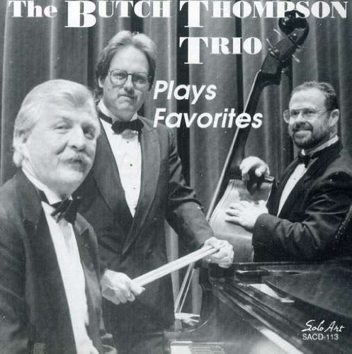 Butch Thompson The Butch Thompson Trio Plays Favorites