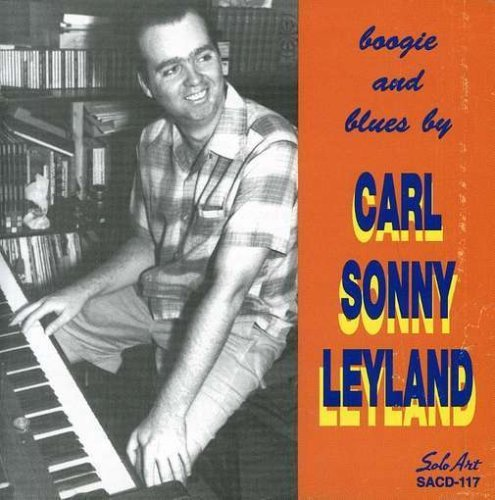 Carl Sonny Leyland Boogie & Blues