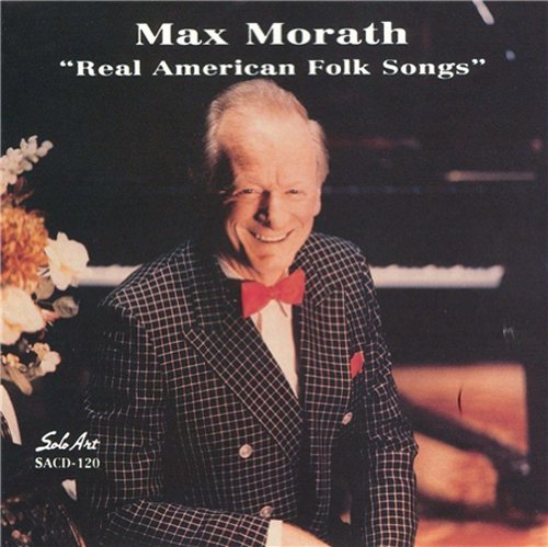 Max Morath Real American Folk Songs