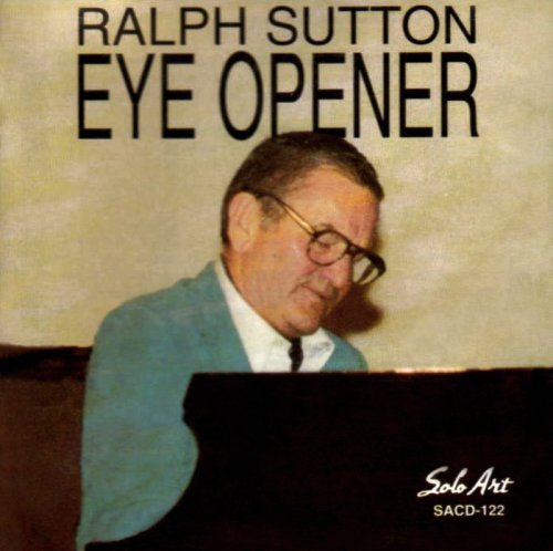 Ralph Sutton Eye Opener