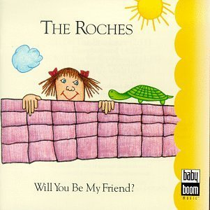 Roches Will You Be My Friend?