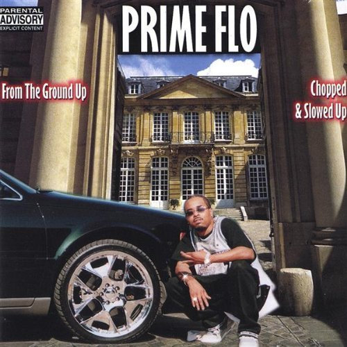 Prime Flo From The Ground Up Screwed