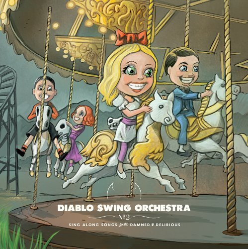 Diablo Swing Orchestra Sing Along Songs For The Damne