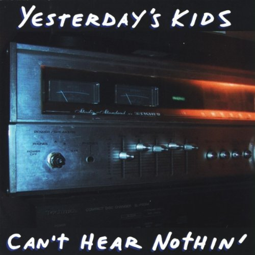 Yesterday's Kids Can't Hear Nothin'