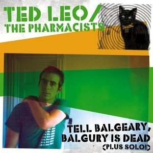 Ted Leo & The Pharmacists Tell Balgeary Balgury Is Dead