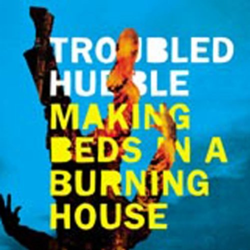 Troubled Hubble Making Beds In A Burning House