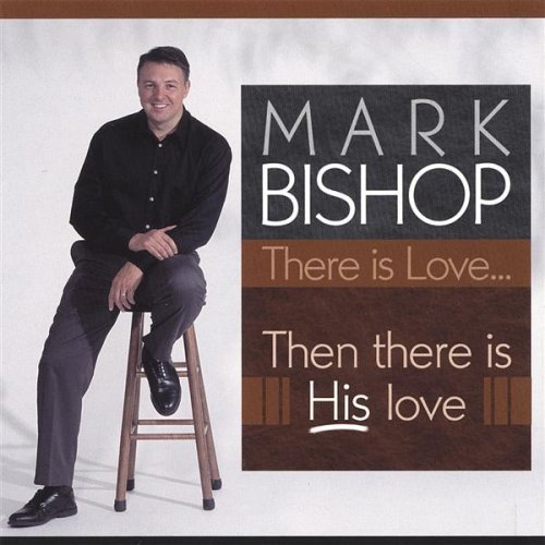 Mark Bishop There Is Love Then There Is Hi